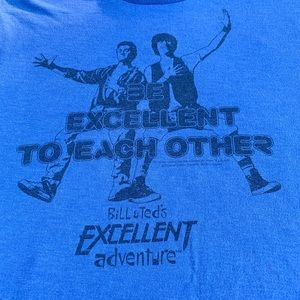 "Bill and Ted's Excellent Adventure ""Be Excellent"